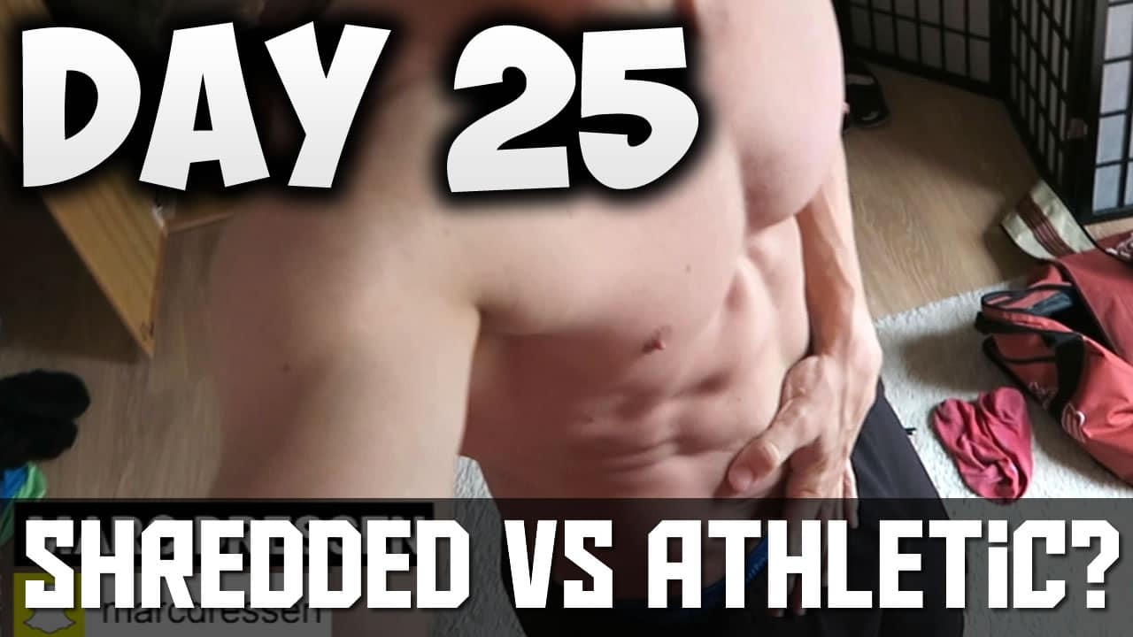 [Day25] – 30 DAY FITNESS CHALLENGE… Shredded Vs Athletic? Which Movie Did I Watch? 😄